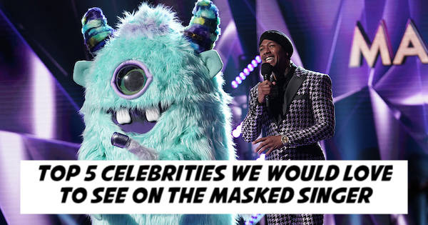 Top 5 Celebrities We Would Love To See on The Masked Singer