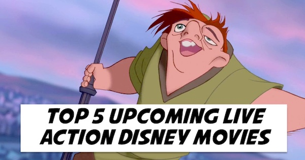 Top 5 upcoming Live actiion disney movies