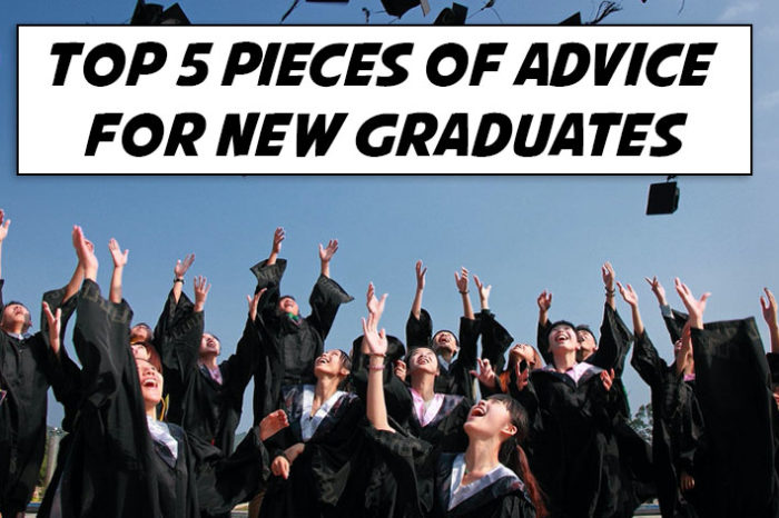 Top 5 Pieces of Advice For New Graduates