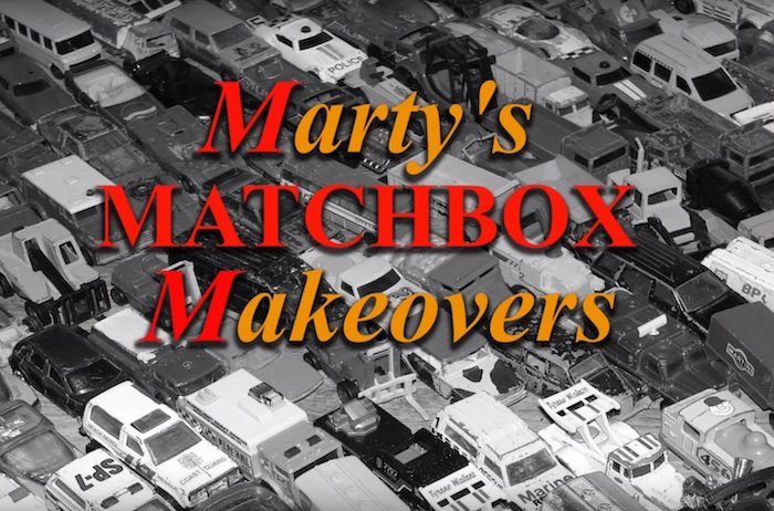 Martys Matchbox Makeovers