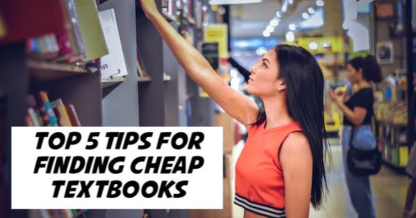 Top 5 Tips to Find Cheap Textbooks