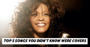 Top 5 Songs You Didn't Know Were Covers